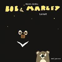 Bob & Marley, La nuit