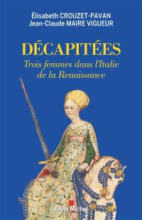 Décapitées : trois femmes dans l'Italie de la Renaissance