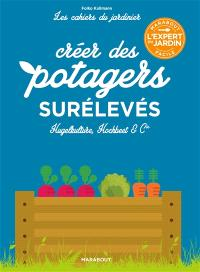 Potagers surélevés : Hugelkulture, Hochbeet & Cie