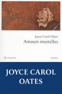 Amours mortelles : quatre histoires où l'amour tourne mal