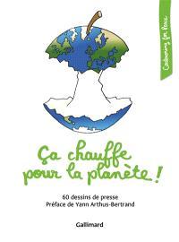 Ca chauffe pour la planète ! : 60 dessins de presse