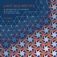 L'art des motifs : un guide pour les designers, les architectes et les graphistes