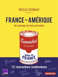France-Amérique : un échange de bons procédés