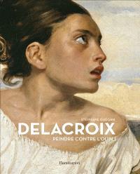Delacroix : peindre contre l'oubli