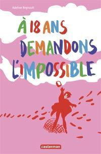 A 18 ans, demandons l'impossible ! : mon journal de mai 68