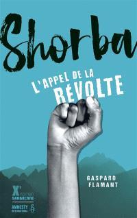 Shorba, l'appel de la révolte