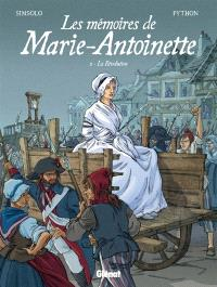Mémoires de Marie-Antoinette. Volume 2, La Révolution