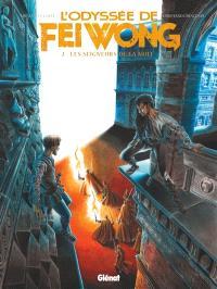 L'odyssée de Fei Wong. Volume 2, Les seigneurs de la nuit
