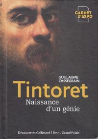 Tintoret : naissance d'un génie