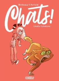 Chats !. Volume 1, Chats-tchatcha