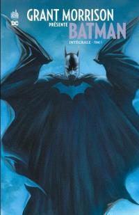Grant Morrison présente Batman : intégrale. Volume 1