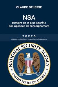 NSA : histoire de la plus secrète des agences de renseignement