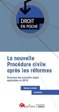 La nouvelle procédure civile après les réformes : panorama des nouvelles règles applicables en 2018