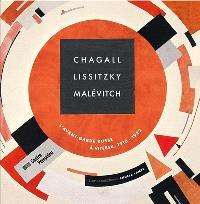 Chagall, Lissitzky, Malévitch : l'avant-garde russe à Vitebsk, 1918-1922