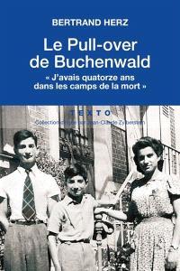 Le pull-over de Buchenwald : j'avais quatorze ans dans les camps de la mort