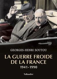 La guerre froide de la France : 1941-1990
