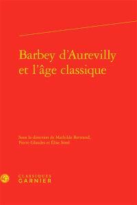 Barbey d'Aurevilly et l'âge classique