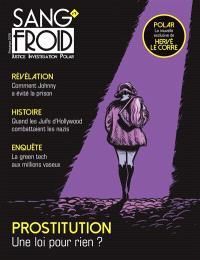 Sang-froid : justice, investigation, polar. n° 9, Prostitution : une loi pour rien ?