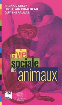 La vie sociale des animaux