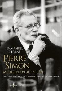 Pierre Simon, médecin d'exception : du combat pour les femmes au droit de mourir dans la dignité