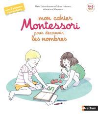 Mon cahier Montessori pour découvrir les nombres : 4-6 ans