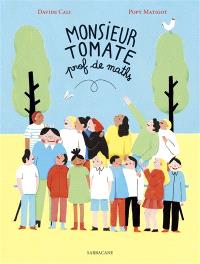 Monsieur Tomate : prof de maths