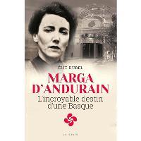 Marga d'Andurain : l'incroyable destin d'une Basque