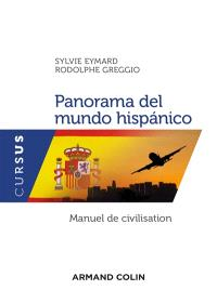 Panorama del mundo hispanico : civilisation espagnole et hispano-américaine contemporaine