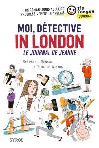Moi, détective in London : le journal de Jeanne