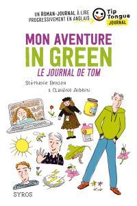 Mon aventure in green : le journal de Tom