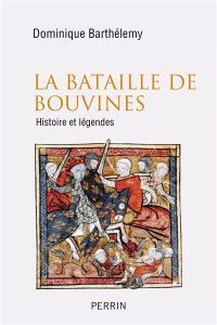 La bataille de Bouvines : histoire et légendes