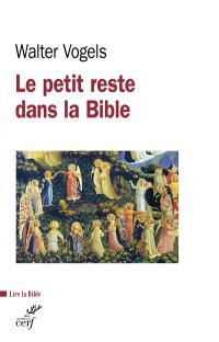 Le petit reste : dans la Bible et de l'Eglise aujourd'hui