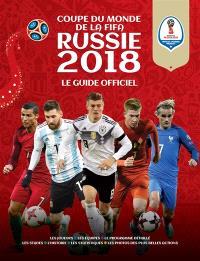 Russie 2018 : Coupe du monde de la FIFA : le guide officiel