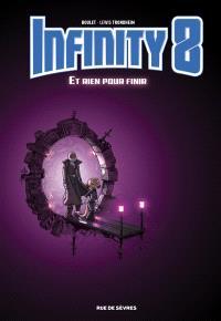 Infinity 8. Volume 7, Et rien pour finir