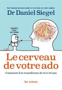Le cerveau de votre ado : comment il se transforme de 12 à 24 ans