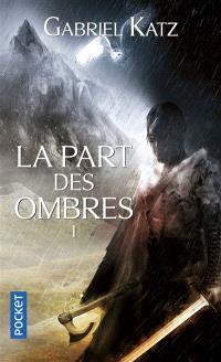 La part des ombres. Volume 1