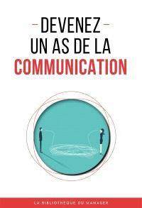 Devenez un as de la communication