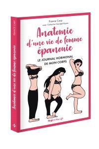 Anatomie d'une vie de femme épanouie : le journal hormonal de mon corps