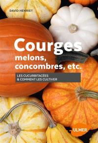 Courges, melons, concombres, etc. : les cucurbitacées & comment les cultiver