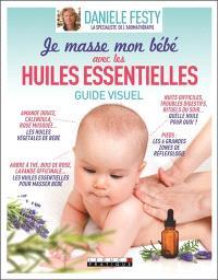 Je masse mon bébé avec les huiles essentielles : guide visuel