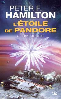 L'étoile de Pandore. Volume 3, Judas déchaîné