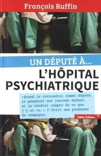 Un député à l'hôpital psychiatrique