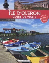 Ile d'Oléron : guide de visite : histoire, patrimoine et balades