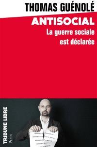 Antisocial : la guerre sociale est déclarée