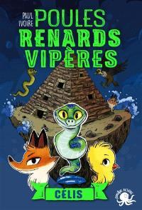 Poules, renards, vipères. Volume 3, Célis