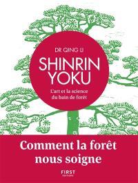 Shinrin yoku : l'art et la science du bain de forêt