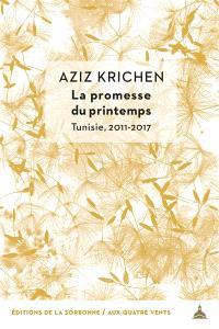 La promesse du printemps : Tunisie, 2011-2017