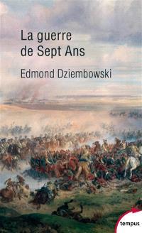 La guerre de Sept Ans : 1756-1763