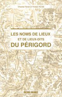 Les noms de lieux et de lieux-dits du Périgord