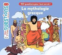 La mythologie grecque : 100 questions pour tout connaître